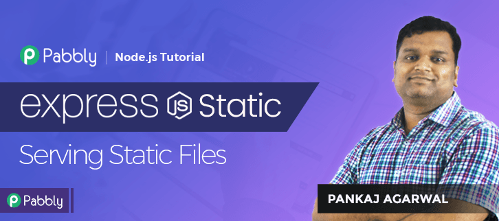 ExpressJS Static : Serving Static Files