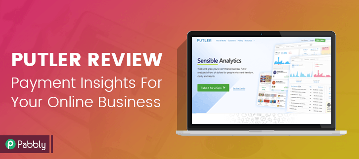 Putler Review: Get Payment Insights & Analytics For Your Online Business