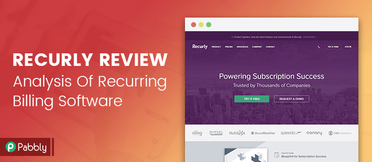 Recurly Review : Analysis Of Recurring Billing & Management Software