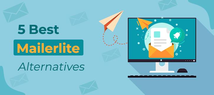 5 Best Mailerlite alternatives