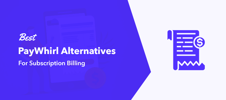 best-paywhirl-alternatives-for-subscription-billing