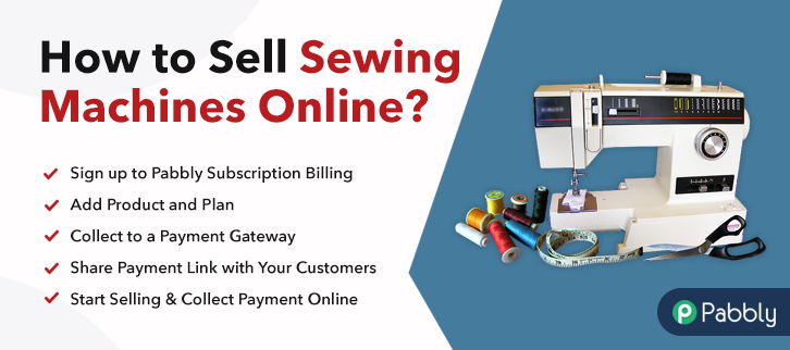 How to Sell Sewing Machine Online