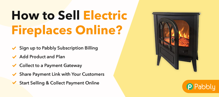 How to Sell Electric Fireplaces Online