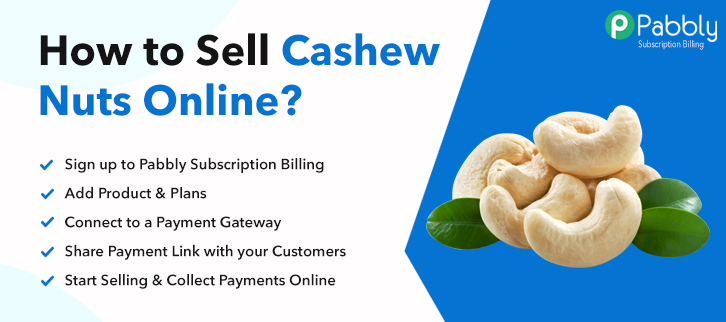 How to Sell Cashew Nuts Online