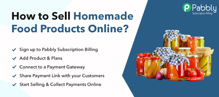 How to Sell Homemade Food Products Online