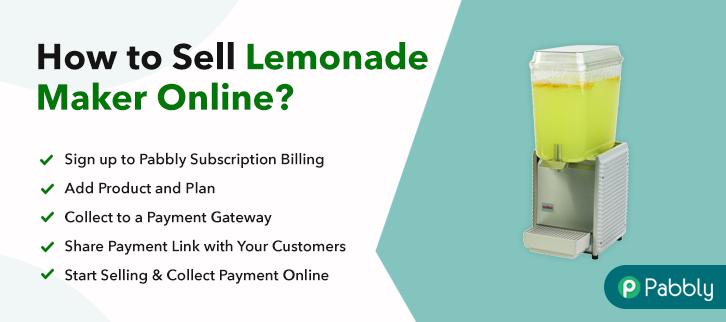 How to Sell Lemonade Maker Online