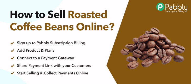 How to Sell Roasted Coffee Beans Online