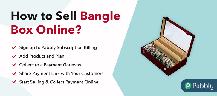 How to Sell Bangle Boxes Online