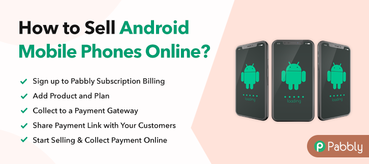 How to Sell Android Mobile Phones Online