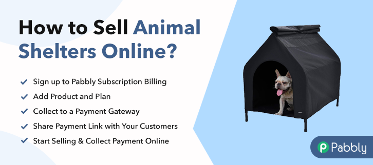 How to Sell Animal Shelters Online