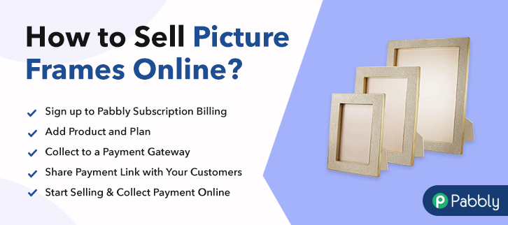 How To Sell Picture Frames Online Step By Step Free Method