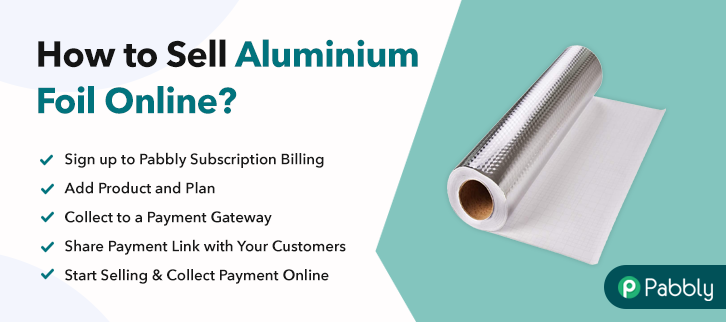 How to Sell Aluminium Foil Online