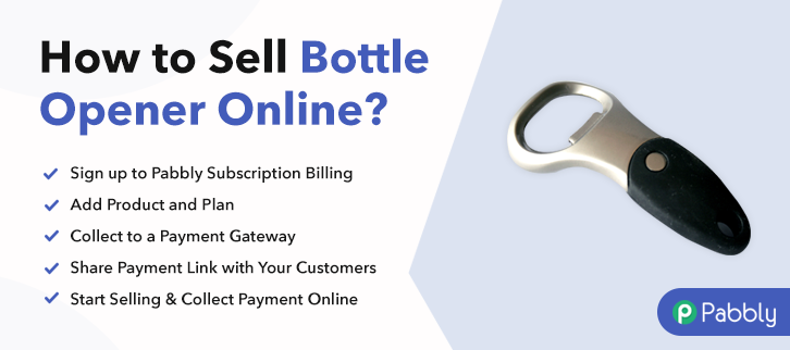 How to Sell Bottle Openers Online