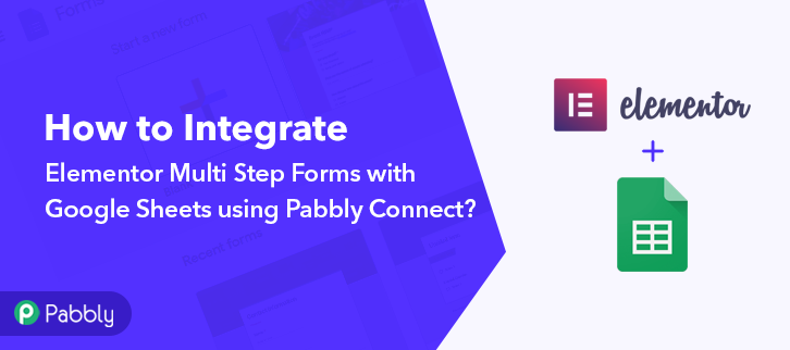 How to Integrate Elementor Forms with Google Sheets using Pabbly Connect?