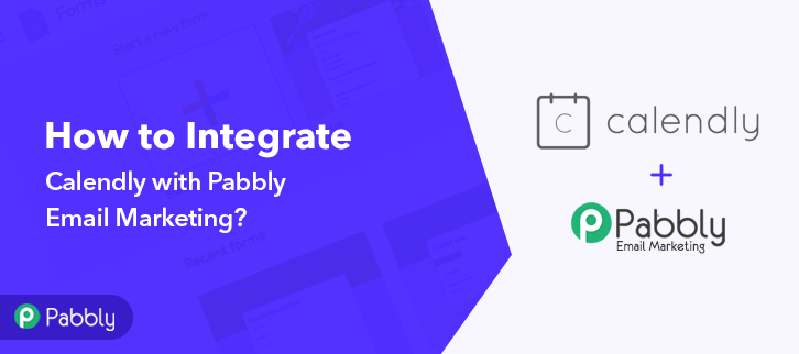 How to Integrate Calendly with Pabbly Email Marketing