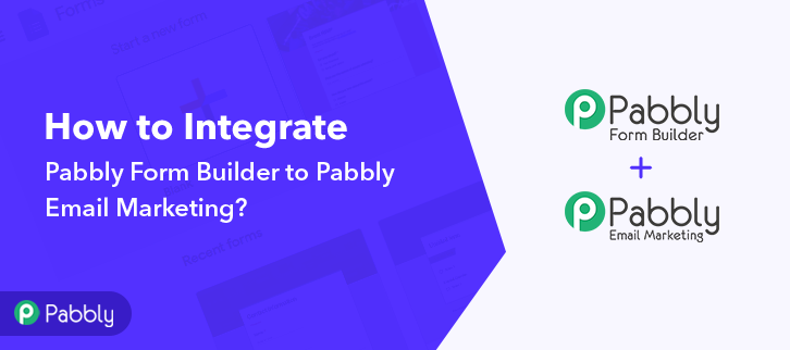 How to Integrate Pabbly Form Builder to Pabbly Email Marketing