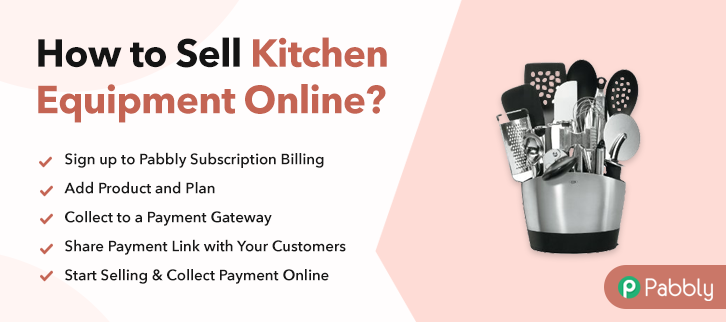 How to Sell Kitchen Equipment Online