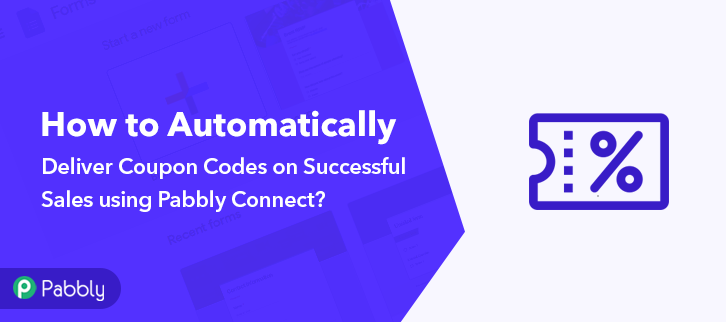 How to Automatically Deliver Coupon Codes on Successful Sales using Pabbly Connect