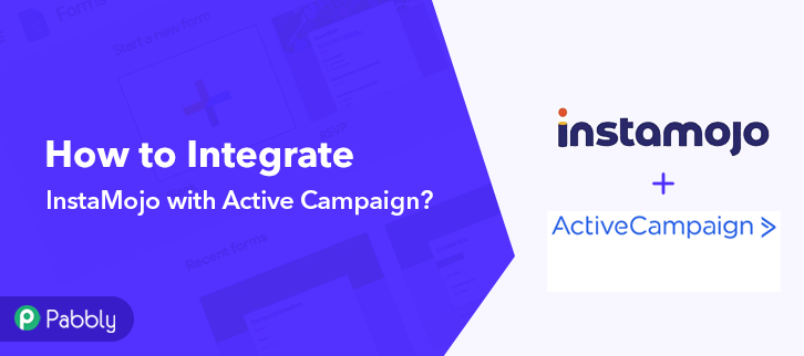 How to Integrate Instamojo to ActiveCampaign Using Pabbly Connect