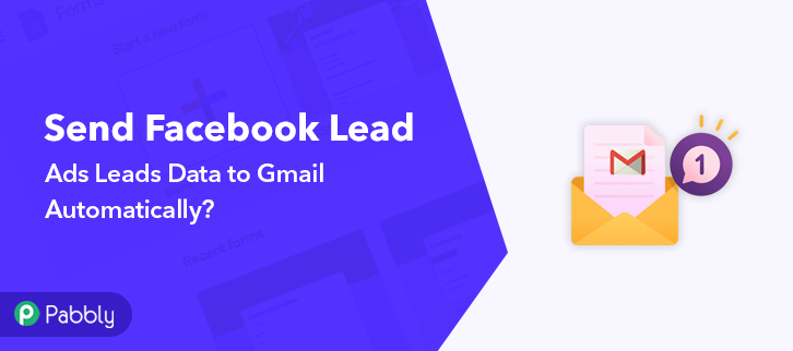 Send Facebook Lead Ads Leads Data to Gmail Automatically