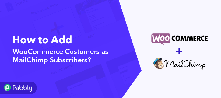 How to Add WooCommerce Customers as MailChimp Subscribers