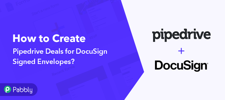 How to Create Pipedrive Deals for DocuSign Signed Envelopes