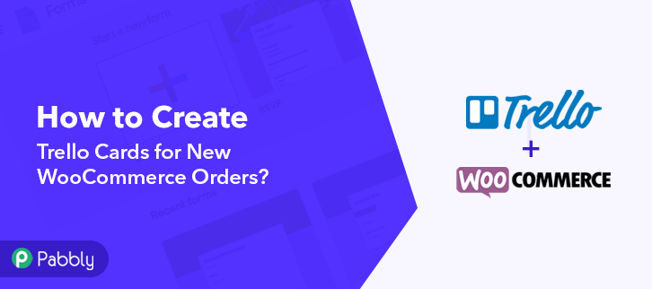 How to Create Trello Cards for New WooCommerce Orders