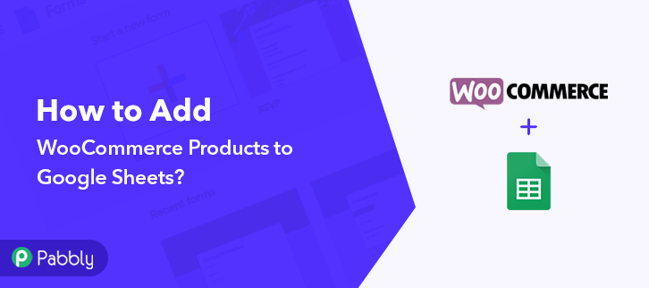 How to Display WooCommerce Products to Google Sheet