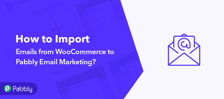 How to Import Emails from WooCommerce to Pabbly Email Marketing