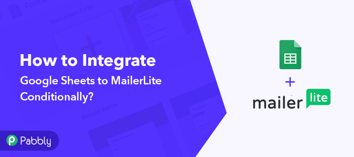 How to Integrate Google Sheets & MailerLite Conditionally