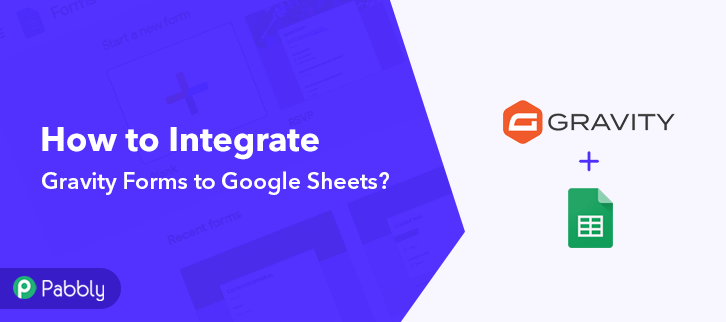 How to Integrate Gravity Forms with Google Sheets