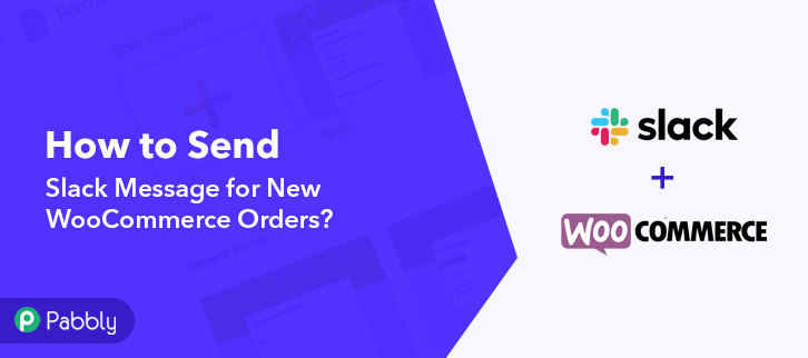 How to Send Slack Message for New WooCommerce Orders