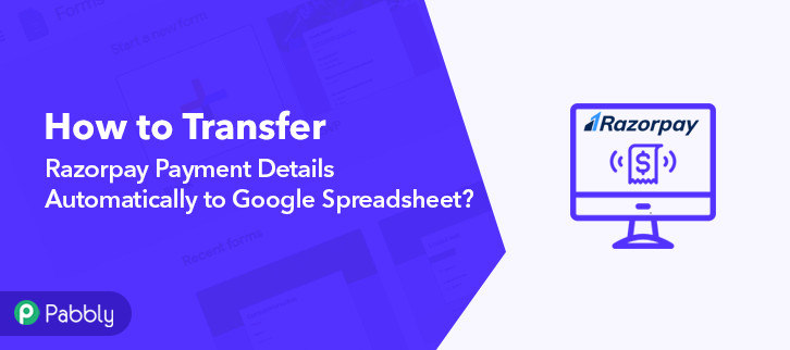 How to Transfer Razorpay Payment Details Automatically to Google Spreadsheet
