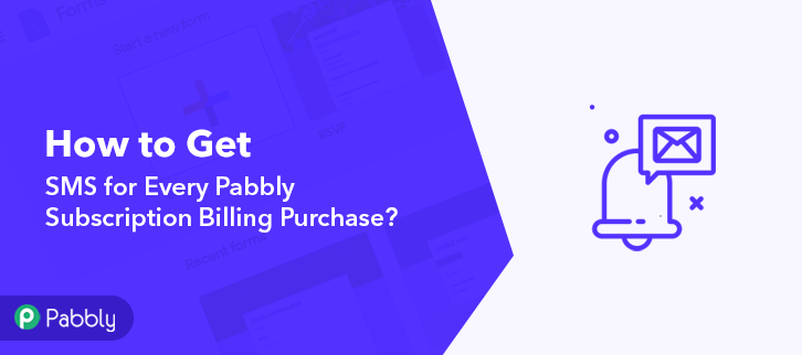 How to get SMS for Every Pabbly Subscription Billing Purchase