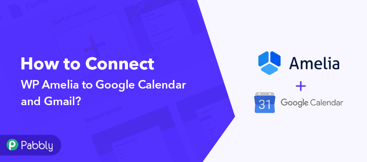 How to Connect WP Amelia to Google Calendar and Gmail