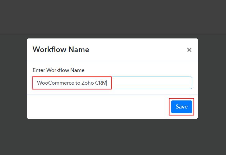 Create Workflow WooCommerce toZoho CRM