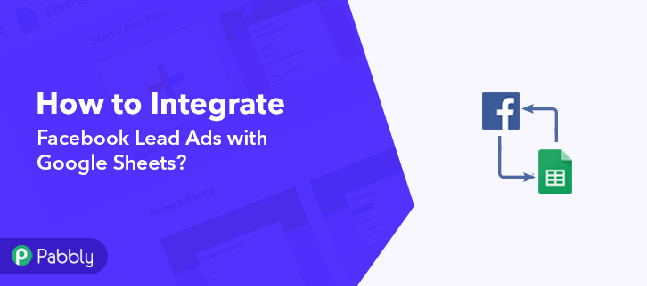 How to Integrate Facebook Lead Ads with Google Sheets | Step by Step