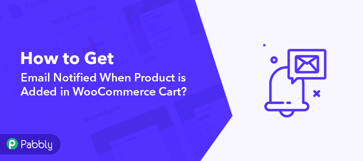 How to Get Email Notified When Product is Added in WooCommerce Cart