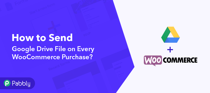 How to Send Google Drive File on Every WooCommerce Purchase