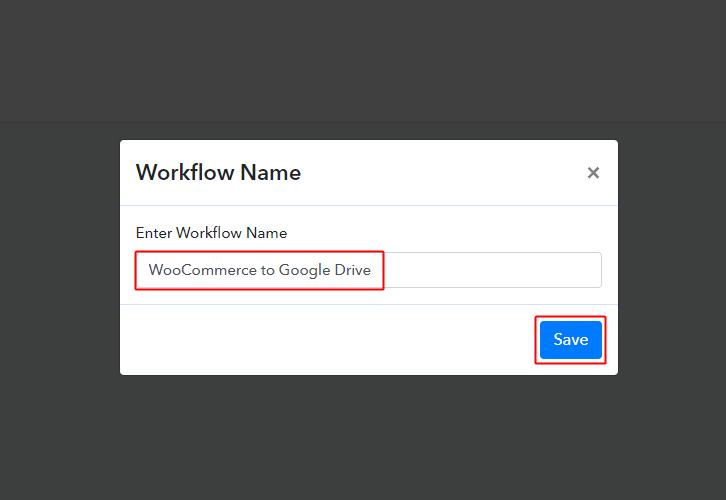 Create Workflow WooCommerce to Google Drive