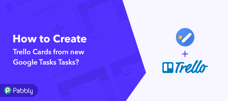 How to Create Trello Cards from new Google Tasks Tasks