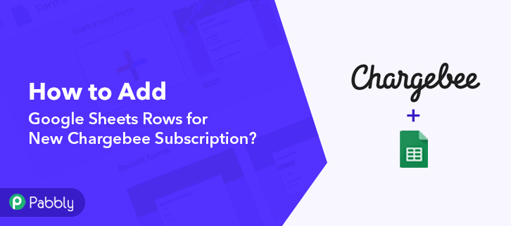 How to Add Google Sheets Rows for New Chargebee Subscriptions