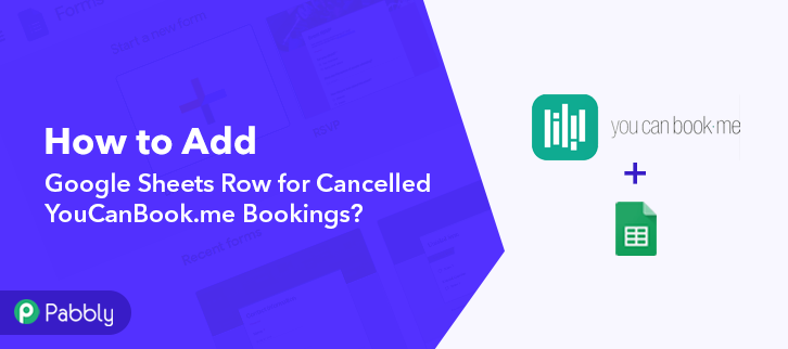How to Add Google Sheets Row for Cancelled YouCanBook.me Bookings