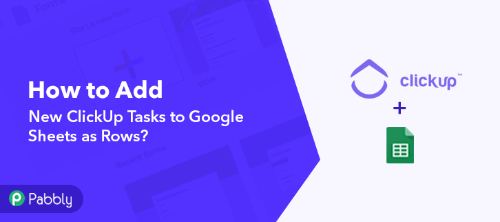 How to Add New ClickUp Tasks to Google Sheets as Rows