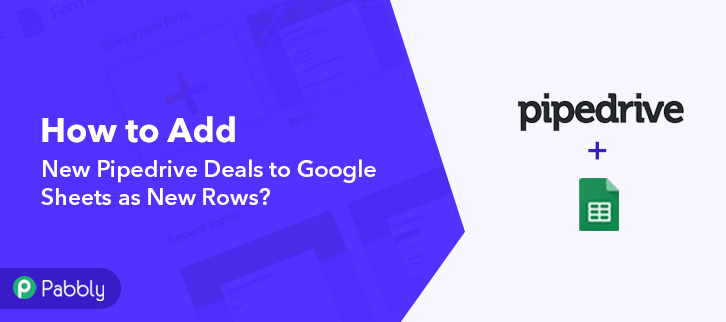 How to Add New PipeDrive Deals to Google Sheets as New Rows