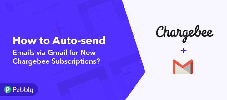 How to Auto-send Emails via Gmail for New Chargebee Subscriptions