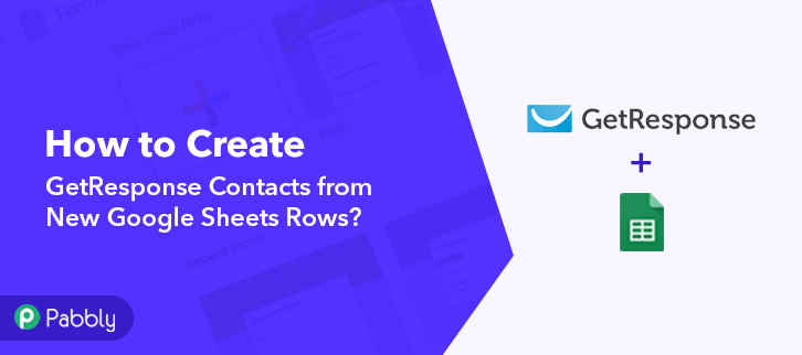 How to Create GetResponse Contacts from New Google Sheets Rows