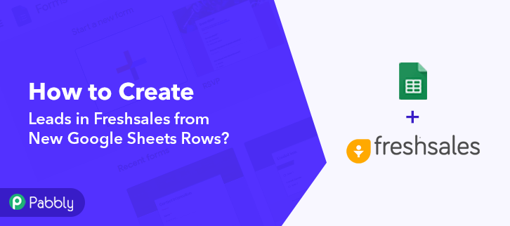 How to Create leads in Freshsales from New Google Sheets Rows