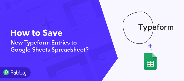 How to Save new Typeform Entries to Google Sheets Spreadsheet