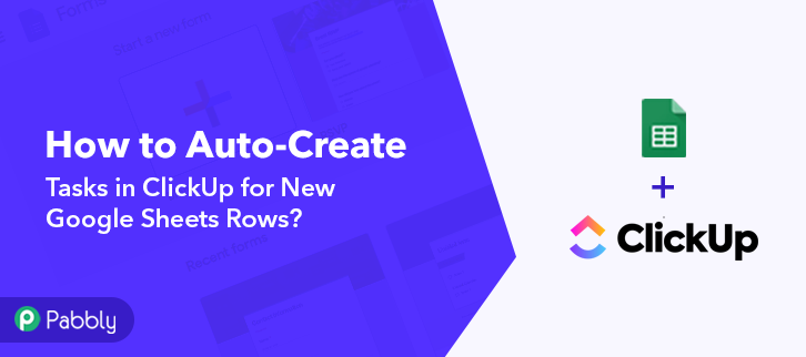 Auto-Create Tasks in ClickUp for New Google Sheets Rows